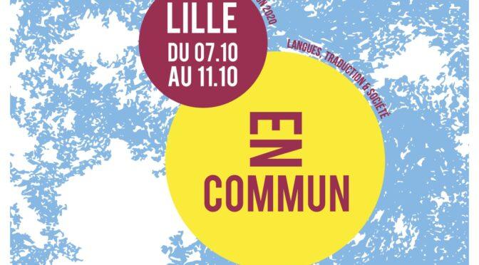"""Festival de la contre-allee """"En commun. Langues, Traduction & Société"""", lille, du 7 au 11 octobre 2020"""
